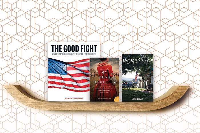 Books The Good Fight: America's Ongoing Struggle for Justice, My Dear Hamilton, and Homeplace: A Southern Town, a Country Legend and the Last Days of a Mountaintop Honky-Tonk
