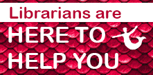 Librarians are here to help you.