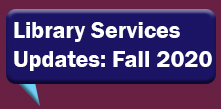 Library Services Updates: Fall 2020